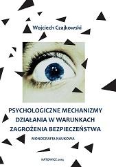 Psychologiczne mechanizmy działania w warunkach zagrożenia bezpieczeństwa