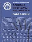 Ochrona informacji niejawnych. Podręcznik, Kraków 2013