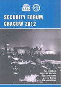 Security Forum Cracow 2012, edited by V. Jurčak, Š. Kočan, J. Matis, J. Piwowarski, Krakow 2013