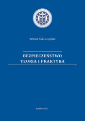 W. Pokruszyński, BEZPIECZEŃSTWO TEORIA I PRAKTYKA (Wydanie drugie), Kraków 2017