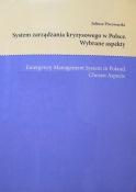 Emergency management system in Poland. Chosen aspects, J. Piwowarski (ed.), Krakow – Katowice 2018