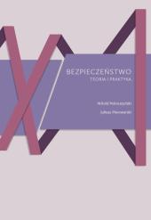 W. Pokruszyński, J. Piwowarski, Bezpieczeństwo. Teoria i praktyka, Krakow 2019