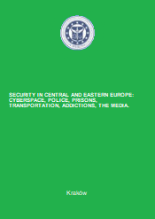 Security in Central and Eastern Europe: cyberspace, police, prisons, transport, addictions, the media