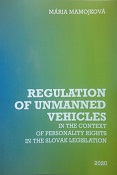 M. Mamojková, Regulation of unmanned vehicles in the context of personality rights in the Slovak legislation, Krakow 2020