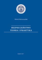 W. Pokruszyński, BEZPIECZEŃSTWO TEORIA I PRAKTYKA, wyd. 2, Kraków 2017