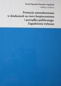 Formacje umundurowane w działaniach na rzecz bezpieczeństwa i porządku publicznego. Zagadnienia wybrane, P. Pajorski, R. Sopilnyk (eds), Krakow 2018