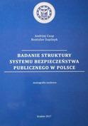 A. Czop, R. Sopilnyk, Badanie struktury systemu bezpieczeństwa publicznego w Polsce, Krakow 2017