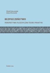 W. Pokruszyński, J. Piwowarski, Bezpieczeństwo. Perspektywa filozoficzna teorii i praktyki, Kraków 2019