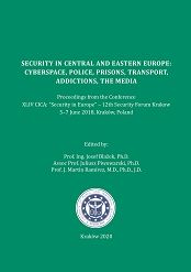 Security in Central and Eastern Europe: cyberspace, police, prisons, transport, addictions, the media, J. Blažek, J. Piwowarski, J.M. Ramírez (eds), Krakow 2020