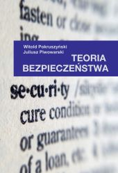W. Pokruszyński, J. Piwowarski, Teoria bezpieczeństwa, Kraków 2014